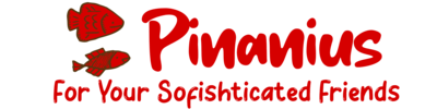 Pinanius – For Your Sofishticated Friends
